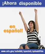 �Ahora disponible en espa�ol! www.cdc.gov/ncbddd/spanish/spinabifida