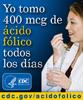 Yo tomo 400mcg ácido fólico todos los dias - cdc.gov/ácidofólico