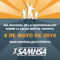 El Día Nacional de Concientización sobre la Salud Mental de los Niños el 8 de mayo del 2014, Administración de Salud Mental y Abuso de  Sustancias (SAMHSA)