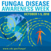 Fungal Disease Awareness Week Oct. 1-5, 2018