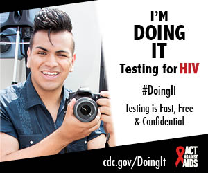 Doing It banner. A young man sitting in a chair, holding a camera. CDC I'm Doing It. Testing for HIV. Testing is Fast, Free & Confidential. cdc.gov/DoingIt #DoingIt Act Against AIDS