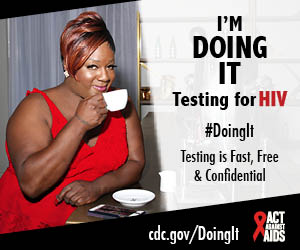 Doing It banner.  A woman at a café bar sipping coffee next to an old fashion espresso machine. I'm Doing It. Testing for HIV. Testing is Fast, Free & Confidential. cdc.gov/DoingIt #DointIt HHS, CDC, Act Against AIDS