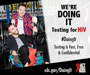 We're Doing It. Testing for HIV. Testing is Fast, Free & Confidential. cdc.gov/DoingIt #DoingIt HHS, CDC, Act Against AIDS