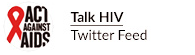 Act Against AIDS - Talk HIV - Twitter Feed