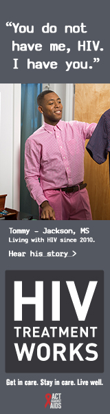 "This is the CDC HIV Treatment Works Campaign banner of Tommy, a person living with HIV since 2010. 'You do not have me, HIV, I have you,"" says Tommy, of Jackson, Mississippi. A photo shows a smiling Tommy holding up a shirt on a hanger as if he is deciding whether or not to wear it."