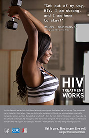 Get out of my way, HIV. I am strong, and I am here to stay -- Whitney -- HIV Treatment Works