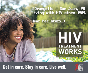 CDC Campaign banner of L'Orangelis, a person living with HIV since 1988 from San Juan, Puerto Rico: HIV Treatment Works. Get in Care. Stay in Care. Live Well. Hear her story at cdc.gov/HIVTreatmentWorks. A photo shows L'Orangelis lying on a blanket in a park.