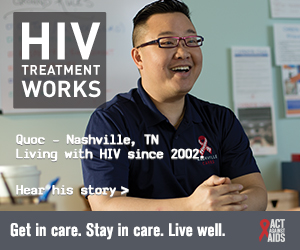 CDC Campaign banner of Quoc, a person living with HIV since 2002 from Nashville, Tennesee: HIV Treatment Works. Get in Care. Stay in Care. Live Well. Hear his story at cdc.gov/HIVTreatmentWorks. A photo shows a laughing Quoc sitting at a desk.