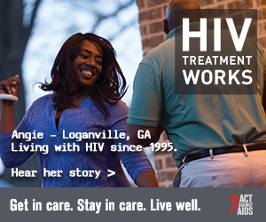 CDC Campaign banner ad of Angie, a person living with HIV since 1995 from Loganville, Georgia: HIV Treatment Works. Get in Care. Stay in Care. Live Well. Hear her story at cdc.gov/HIVTreatmentWorks.