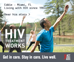 CDC Campaign banner of Eddie, a person living with HIV since 1997 from Miami, Florida: HIV Treatment Works. Get in Care. Stay in Care. Live Well. Hear his story at cdc.gov/HIVTreatmentWorks. A photo shows Eddie doing a stretching exercise in a park.