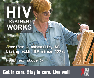 CDC Campaign banner ad of Jennifer, a person living with HIV since 1997 from Asheville, North Carolina: HIV Treatment Works. Get in Care. Stay in Care. Live Well. Hear her story at cdc.gov/HIVTreatmentWorks.