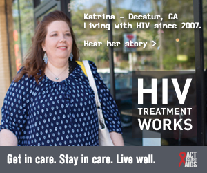 CDC Campaign banner of Katrina, a person living with HIV since 2007 from Decatur, Georgia: HIV Treatment Works. Get in Care. Stay in Care. Live Well. Hear her story at cdc.gov/HIVTreatmentWorks. A photo show Katrina walking on a sidewalk past a store.