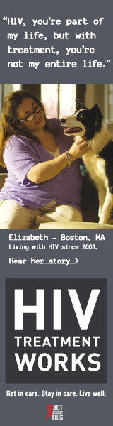 CDC Campaign banner of Elizabeth, a person living with HIV since 2001: HIV, you're part of my life, but with treatment, you're not my entire life, says Elizabeth of Boston, Massachussetts. HIV Treatment Works. Get in Care. Stay in Care. Live Well. Hear her story at  cdc.gov/HIVTreatmentWorks. A photo shows Elizabeth petting her dog.
