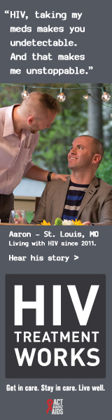 CDC Campaign banner of Aaron, a person CDC Campaign banner of Aaron, a person living with HIV since 2011 from St. Louis, Missouri: HIV Treatment Works. Get in Care. Stay in Care. Live Well. Hear his story at  cdc.gov/HIVTreatmentWorks. undetectable. And that makes me unstoppable, says Aaron of St. Louis, Missouri. HIV Treatment Works. Get in Care. Stay in Care. Live Well. Hear his story at  cdc.gov/HIVTreatmentWorks.