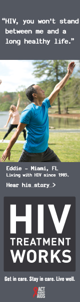 CDC Campaign banner of Eddie, a person living with HIV since 1987: HIV, you won't stand between me and a long, healthy life, says Eddie of Miami, Florida. HIV Treatment Works. Get in Care. Stay in Care. Live Well. Hear his story at cdc.gov/HIVTreatmentWorks. A photo shows Eddie doing a stretching exercise in a park
