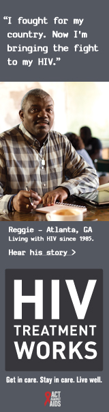 CDC Campaign banner ad of Reggie, a person living with HIV since 1985: I fought for my country. Now I'm bringing the fight to my HIV, says Reggie of Atlanta, Georgia. HIV Treatment Works. Get in Care. Stay in Care. Live Well. Hear his story at  cdc.gov/HIVTreatmentWorks. A photo of Reggie sitting at a desk writing in a notebook.