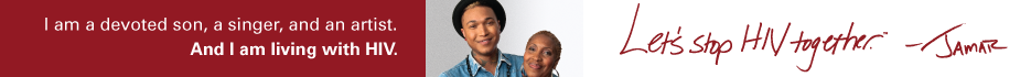 Let's Stop HIV Together banner image: I am a devoted son, a singer, and an artist. And I'm living with HIV. Let's stop HIV together. - Jamar