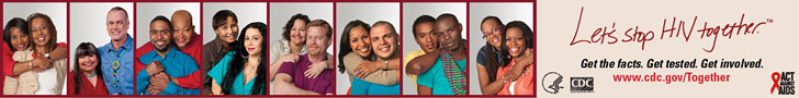 Let's Stop HIV Together. Get the facts. Get tested. Get involved. www.cdc.gov/together HHS, CDC, Act Against AIDS. Photo montage of people from the campaign.