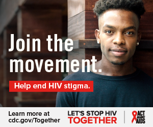Join the movement. Help end HIV stigma. Learn more at cdc.gov/Together Let's Stop HIV Together. Act Against AIDS. Photo of young African-American man standing.