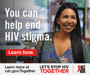 You can help end HIV stigma. Learn how. Learn more at cdc.gov/Together Let's Stop HIV Together. Act Against AIDS. Photo of Latina woman smiling.