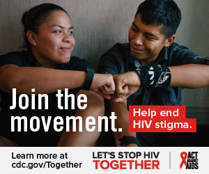 Join the movement. Help end HIV stigma. Learn more at cdc.gov/Together Let's Stop HIV Together. Act Against AIDS. Photo of a Latino woman and man bumping fists and smiling.