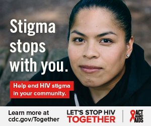 Stigma stops with you. Help end HIV stigma in your community. Learn more at cdc.gov/Together Let's Stop HIV Together. Act Against AIDS. Photo of young Latina woman looking at the camera and smiling.