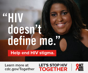 HIV doesn't define me. Help end HIV stigma. Learn more at cdc.gov/Together Let's Stop HIV Together. Act Against AIDS. Photo of African-American woman smiling.