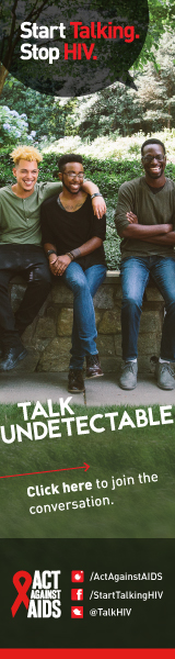 Start Talking. Stop HIV. Talk Undetectable. Click here to join the conversation. Act Against AIDS. Instagram/Act Against AIDS,Facebook/StartTalkingHIV, Twitter @TalkHIV