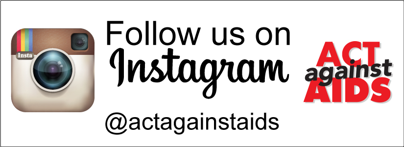 Act Against AIDS Follow us on Instagram @ActAgainstAIDS