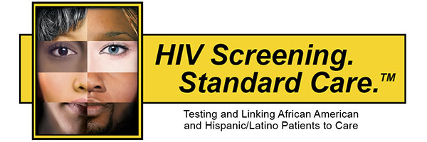 HIV Screening. Standard Care. Testing and Linking African American and Hispanic/Latino Patients to Care.