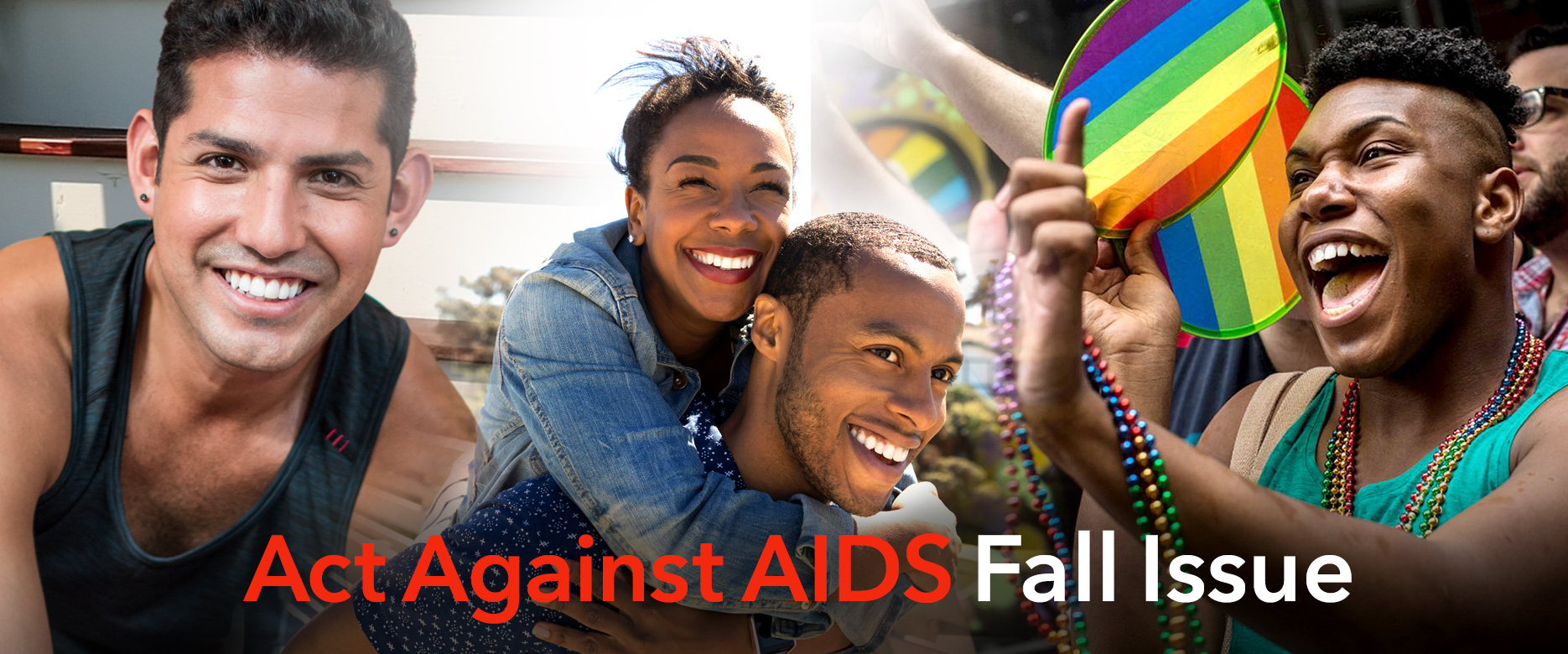 Smiling young Hispanic man in fitness clothing. An African-American woman on the back on an African-American man smiling. Very happy African-American man holding a rainbow flag. Act Against AIDS Summer Recap.
