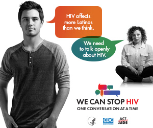 CDC One Conversation at a Time Campaign web banner. Image of two young Latinos, a boy and a girl, and two speech bubbles, each with a message about the importance of having HIV conversations.