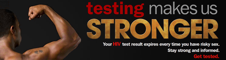 testing makes us stronger. You HIV test result expires every time you have risky sex. Stay strong and informed. Get tested.