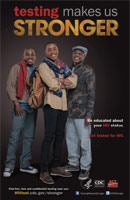 Testing Makes Us Stronger thumbnail poster image of three African American male college students facing forward. Be educated about your HIV status. Get tested for HIV. HHS, CDC, Act Against AIDS.