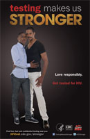 Testing Makes Us Stronger thumbnail poster image of a young African American male and older African American male embracing and facing forward. Love responsibly. Get tested for HIV. HHS, CDC, Act Against AIDS.