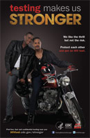 Testing Makes Us Stronger thumbnail poster image of young African American male wearing a leather jacket and older African American male wearing a leather jacket sitting on a motorcycle. We like the thrill but not the risk. Protect each other and get an HIV test. HHS, CDC, Act Against AIDS.