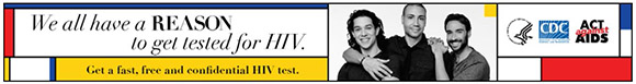 We all have a REASON to get tested for HIV. Get a fast, free confidential HIV test.