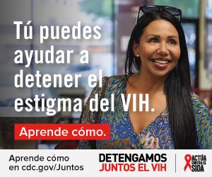 Tú puedes ayudar a detener el estigma del VIH. Aprende como.  Aprenda como en cdc.gov/juntos. Detengamos Juntos el VIH. Actúa Contra El SIDA. Una mujer Latina sonriendo.