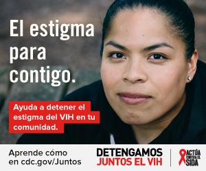 El estigma para contigo. Aprenda como en cdc.gov/juntos Detengamos Juntos el VIH. Actúa Contra El SIDA. Una mujer Latina mirando a la camera.