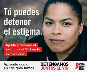 Tú puedes detener el estigma. Ayuda a detener el estigma del VIH en tu comunidad. Aprenda como en cdc.gov/juntos Detengamos Juntos el VIH. Actúa Contra El SIDA. Una mujer Latina mirando a la camera.
