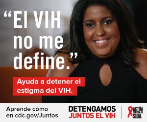 El VIH no me define. Aprenda como en cdc.gov/juntos Detengamos Juntos el VIH. Actúa Contra El SIDA. Una mujer joven afroamericana sonriéndose.