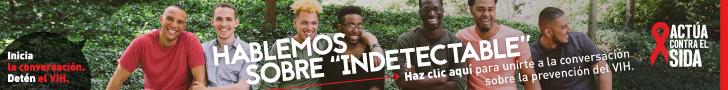 Inicia la conversación. Detén el VIH. Únete a la conversación. Haz clic aquí para unirte a la conversación sobre la indetectable. Actúa contra el SIDA. Instagram/Act Against AIDS, Facebook/StartTalkingHIV, Twitter @TalkHIV