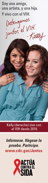 Detengamos Juntos el VIH - Banner de Kelly.  www.cdc.gov/ActAgainstAIDS