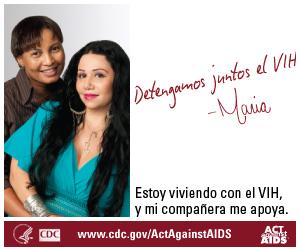 Detengamos Juntos el VIH - Banner de Maria.  www.cdc.gov/ActAgainstAIDS