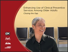 Enhancing Use of Clinical Preventive Services Among Older Adults: Closing the Gap Cover