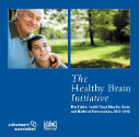 The Healthy Brain Initiative The Public Health Road Map for State and National Partnerships, 2013–2018 cover
