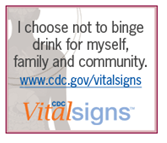 I choose not to binge drink for myself, family, and community.