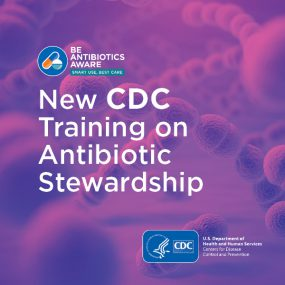 New CDC Training on Antibiotic Stewardship