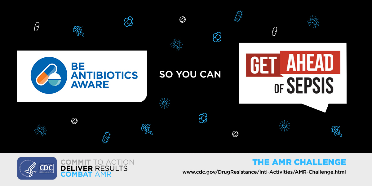 Social media post - Be Antibiotics Aware so you can Get Ahead of Sepsis and commit to the AMR Challenge.