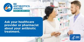 Ask your healthcare provider or pharmacist about your antibiotic treatment.